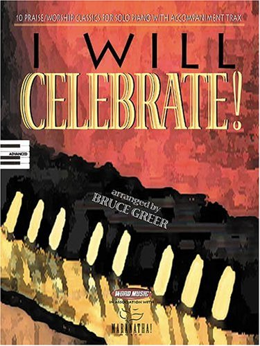 Download I Will Celebrate!: 10 Praise/Worship Classics for Solo Piano pdf epub