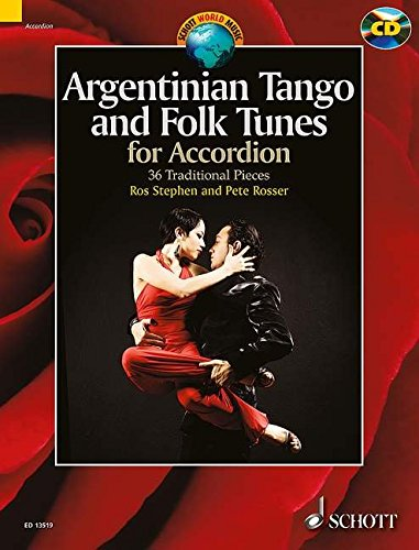 Argentinian Tango And Folk Tunes For Accordion: 36 Traditional Pieces Book/Cd (Schott World Music)