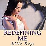 Redefining Me   Ellie Keys