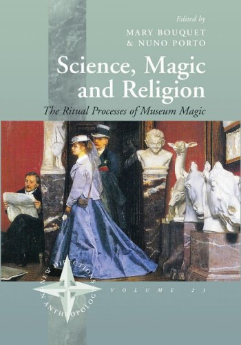 Science, Magic and Religion: The Ritual Processes of Museum Magic (New Directions in Anthropology)
