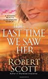 The Last Time We Saw Her, Robert Scott, 0786020377