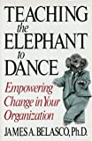 Teaching The Elephant To Dance: Empowering Change in Your Organization
