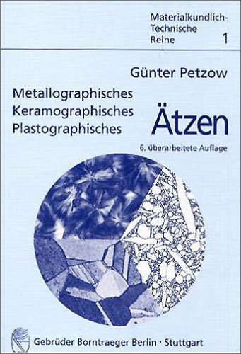 Metallographisches, keramographisches, plastographisches Ätzen