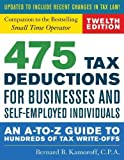 img - for 475 Tax Deductions for Businesses and Self-Employed Individuals: An A-to-Z Guide to Hundreds of Tax Write-Offs (422 Tax Deductions for Businesses and Self-Employed Individuals) book / textbook / text book