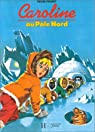 Caroline au pôle Nord par Probst