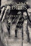 Two Faces of Oedipus, Sophocles and Seneca, 0801473977