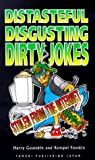 img - for Distasteful, Disgusting, Dirty Jokes-stolen from the internet book / textbook / text book