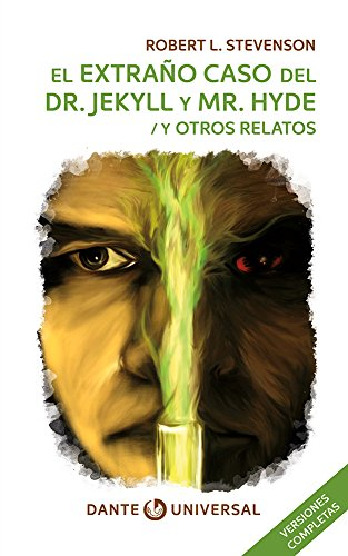 El extraño caso del Dr. Jekyll y Mr. Hyde y otros relatos: El diablo de la botella, Markheim y Janet la contrahecha. libro...