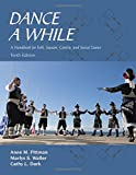 img - for Dance a While: A Handbook for Folk, Square, Contra, and Social Dance, Tenth Edition book / textbook / text book