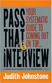 Book Pass That Interview 6e: Your systematic guide to coming out on top...