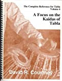 A Focus on the Kaidas of Tabla : The Complete Reference for Tabla, Courtney, David, 1893644030