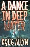 A Dance in Deep Water, Doug Allyn, 0312168071