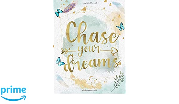 chase your dreams life inspirational quotes writing journal