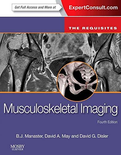 Musculoskeletal Imaging: The Requisites (Requisites in Radiology)