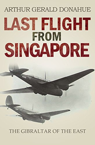 Last Flight from Singapore: The Gibraltar of the East