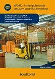 Manipulación de cargas con carretillas elevadoras. INAQ0108 (Spanish Edition)