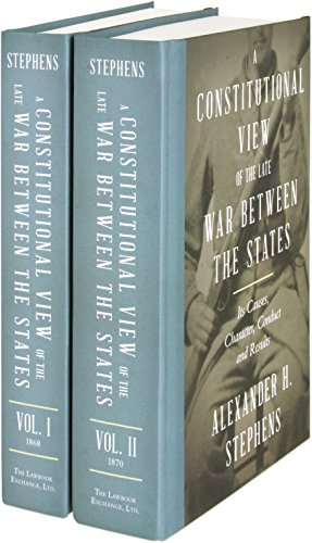 A Constitutional View of the Late War Between the States; Its Causes, Character, Conduct and Results. 2 Vols.