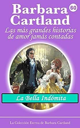 60. La Bella Indomita (La Colección Eterna de Barbara ...