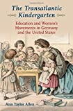 img - for The Transatlantic Kindergarten: Education and Women's Movements in Germany and the United States book / textbook / text book