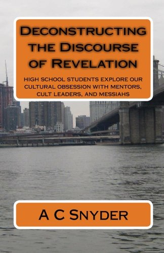 Deconstructing the Discourse of Revelation: high school students explore our cultural obsession with mentors, cult leaders, and messiahs