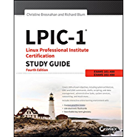 LPIC-1 Linux Professional Institute Certification Study Guide: Exam 101-400 and Exam 102-400 (English Edition)