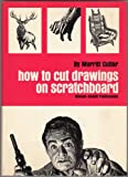 How to Cut Drawings on Scratchboard, Merritt Cutler, 0823023508
