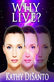 Why Live? by [DiSanto, Kathy]