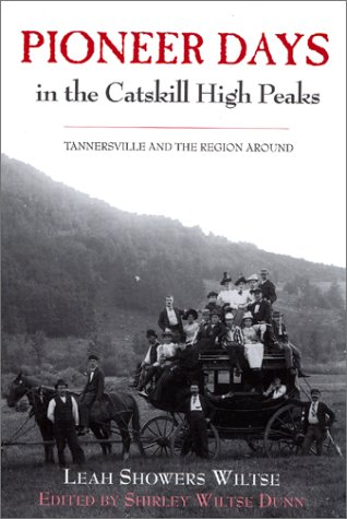 Pioneer Days in the Catskill High Peaks: Tannersville and the Region Around