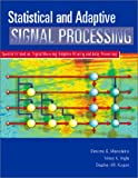 Statistical and Adaptive Signal Processing: Spectral Estimation, Signal Modeling, Adaptive Filtering and Array Processing (Mcgraw-Hill Series in ... Computer Engineering. Computer Engineering)