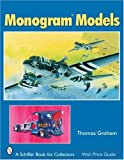 Monogram Models (Schiffer Book for Collectors)