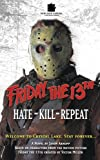 img - for Friday The 13th 3: Hate-Kill-Repeat book / textbook / text book
