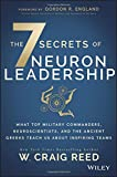 img - for The 7 Secrets of Neuron Leadership: What Top Military Commanders, Neuroscientists, and the Ancient Greeks Teach Us about Inspiring Teams book / textbook / text book
