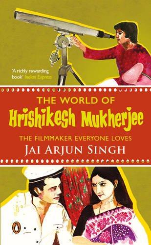 The World of Hrishikesh Mukherjee: The Filmaker Everyone Loves