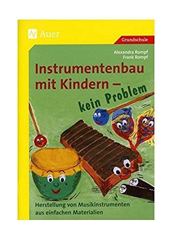 Instrumentenbau mit Kindern - kein Problem. Herstellung von Instrumenten aus einfachen Materialien. (Lernmaterialien) PDF