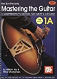 img - for Mel Bay presents Mastering the Guitar Book 1A - A Comprehensive Method for Today's Guitarist! book / textbook / text book