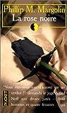 La rose noire par Phillip M. Margolin