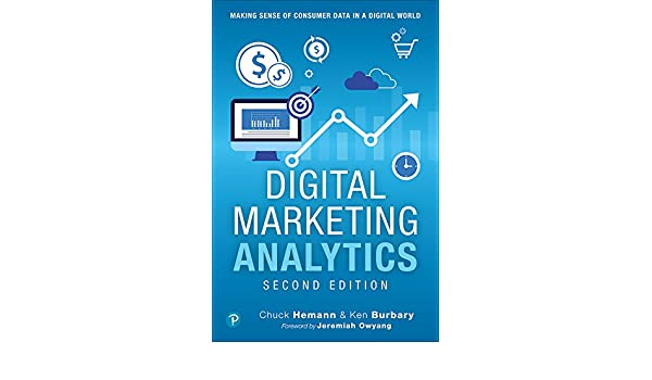 Digital Marketing Analytics: Making Sense of Consumer Data in a Digital World (Que Biz-Tech) (English Edition) eBook: Chuck Hemann, Ken Burbary: Amazon.es: ...