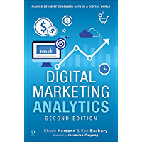 Digital Marketing Analytics: Making Sense of Consumer Data in a Digital World (Que Biz-Tech)