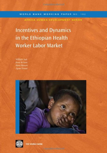 Incentives and Dynamics in the Ethiopian Health Worker Labor Market (World Bank Working Papers)