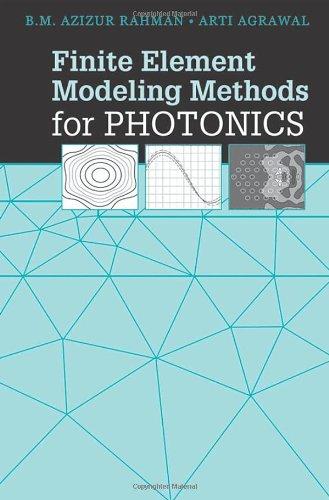 Finite Element Modeling Methods for Photonics (Artech House Applied Photonics)