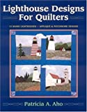 Lighthouse Designs for Quilters, Patricia A. Aho, 0892725990