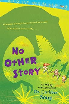 No Other Story (Whole Nother Story Series Book 3) by [Soup, Dr. Cuthbert]
