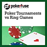 Poker Tournaments vs Ring Games |  Pokerfuse