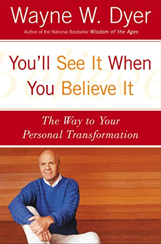You'll See It When You Believe It: The Way to Your Personal Transformation cover