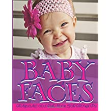 Baby Faces Grayscale Coloring Book For Grown Ups Vol.4: Grayscale Adult Coloring Books (Photo Coloring Books) (Grayscale Coloring Books) (Grayscale Faces Coloring Books) 8.5x11, 25 Images