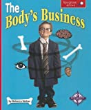 The Body's Business, Rebecca Weber, 0756509246