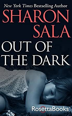 Out of the Dark - Kindle edition by Sharon Sala. Mystery