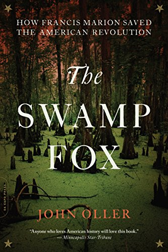 The Swamp Fox: How Francis Marion Saved the American Revolution ()