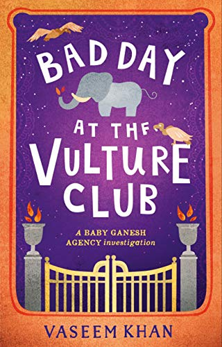 Bad Day at the Vulture Club: Baby Ganesh Agency Book 5 by [Khan, Vaseem]