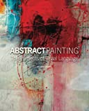 img - for Abstract Painting: The Elements of Visual Language book / textbook / text book